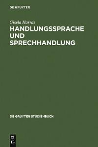 Cover Handlungssprache und Sprechhandlung