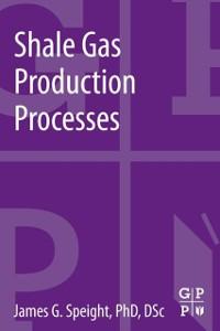 Cover Shale Gas Production Processes