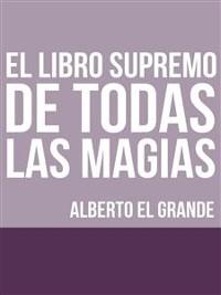 Cover El libro Supremo de todas la Magias