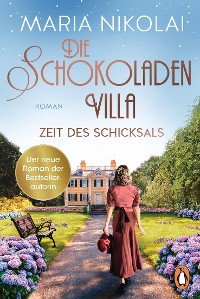 Cover Die Schokoladenvilla – Zeit des Schicksals