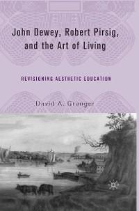 Cover John Dewey, Robert Pirsig, and the Art of Living