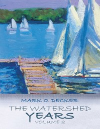 Cover The Watershed Years Volume 2