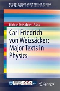 Cover Carl Friedrich von Weizsäcker: Major Texts in Physics