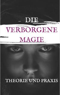 Cover Die Verbogene Magie Theorie und Praxis