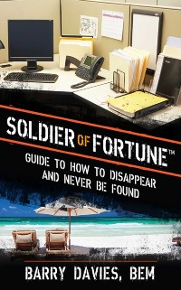 Cover Soldier of Fortune Guide to How to Disappear and Never Be Found