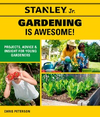 Cover Stanley Jr. Gardening is Awesome