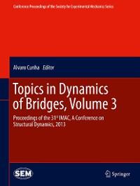 Cover Topics in Dynamics of Bridges, Volume 3