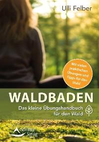 Cover Waldbaden – das kleine Übungshandbuch für den Wald