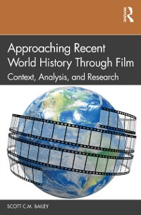 Cover Approaching Recent World History Through Film