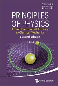 Cover Principles Of Physics: From Quantum Field Theory To Classical Mechanics (Second Edition)