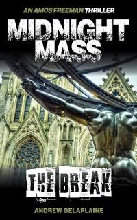 Cover MIDNIGHT MASS: THE BREAK - An Amos Freeman Thriller