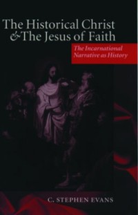 Cover Historical Christ and the Jesus of Faith