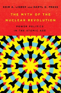 Cover The Myth of the Nuclear Revolution