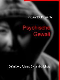 Cover Psychische Gewalt - Definition, Folgen, Dynamik, Schutz