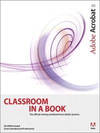 Cover Adobe Acrobat 8 Classroom in a Book