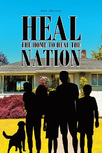 Cover Heal the Home to Heal the Nation