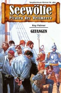 Cover Seewölfe - Piraten der Weltmeere 464
