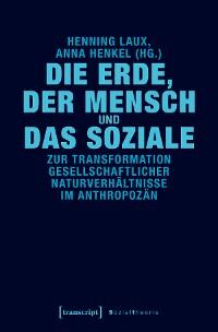 Cover Die Erde, der Mensch und das Soziale
