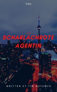 Cover Die scharlach rote Agentin!