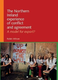 Cover The Northern Ireland experience of conflict and agreement