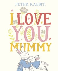 Cover Peter Rabbit I Love You Mummy