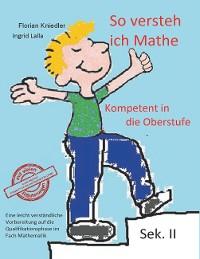 Cover So versteh ich Mathe: Kompetent in die Oberstufe