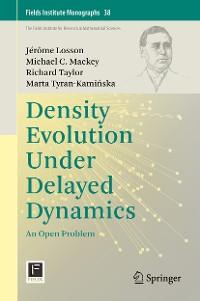 Cover Density Evolution Under Delayed Dynamics