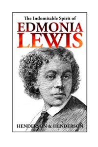 Cover Indomitable Spirit of Edmonia Lewis