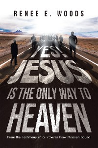 Cover Yes! Jesus Is the Only Way to Heaven
