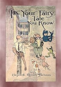 Cover IT'S YOUR FAIRY TALE YOU KNOW - A Fairytale Adventure