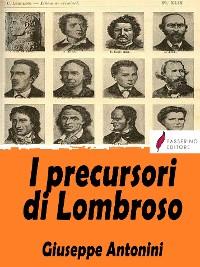 Cover I precursori di Lombroso