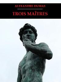 Cover Trois Maîtres
