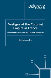 Cover Vestiges of Colonial Empire in France