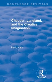 Cover Routledge Revivals: Chaucer, Langland, and the Creative Imagination (1980)
