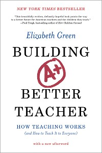 Cover Building a Better Teacher: How Teaching Works (and How to Teach It to Everyone)