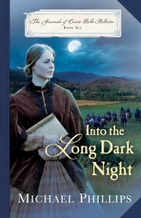 Cover Into the Long Dark Night (The Journals of Corrie Belle Hollister Book #6)