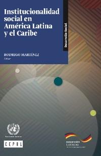 Cover Institucionalidad social en América Latina y el Caribe