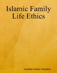 Cover Islamic Family Life Ethics
