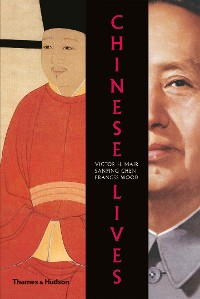 Cover Chinese Lives: The People Who Made a Civilization