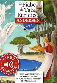 Cover Fiabe Sonore Andersen 3 - La piccola fiammiferaia; I cigni selvatici; Le scarpe della felicità; Il farfallone