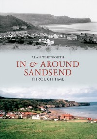 Cover In & Around Sandsend Through Time