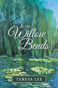 Cover As the Willow Bends