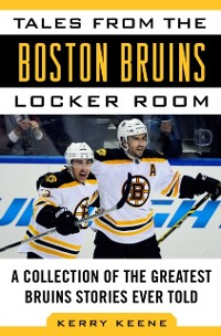 Cover Tales from the Boston Bruins Locker Room