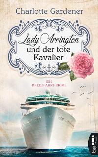 Cover Lady Arrington und der tote Kavalier