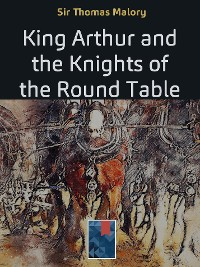Cover King Arthur and the Knights of the Round Table