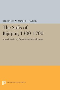 Cover The Sufis of Bijapur, 1300-1700