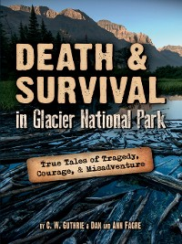 Cover Death & Survival in Glacier National Park
