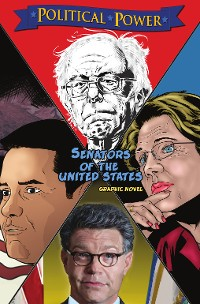 Cover Political Power: Senators of the United States: Al Franken, Bernie Sanders, Elizabeth Warren & Marco Rubio