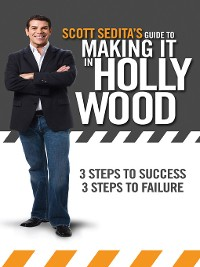 Cover Scott Sedita's Guide to Making It in Hollywood