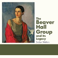 Cover The Beaver Hall Group and Its Legacy